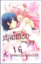 Married at 16??!! by princesssweet12