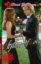 RHYTHM OF LOVE (SERIES 1: THE BOYS) BY: REINAROSE by HeartRomances