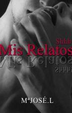 Mis Relatos (ssshhhh)JDL by MariajosLopez0
