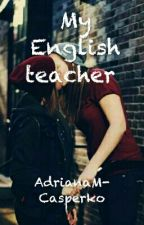 My English teacher by AdrianaM-Casperko