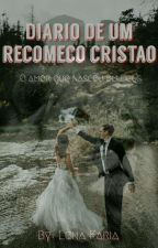 Diário De Um Recomeço Cristão by _antic_