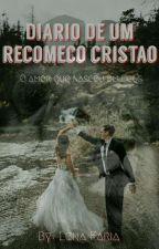 ♡Diário De Um Recomeço Cristão♡ Livro 2 by lelesantos_