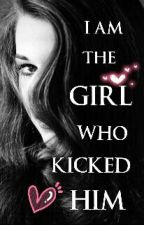 I AM THE GIRL WHO KICKED HIM by Azura_Kiera