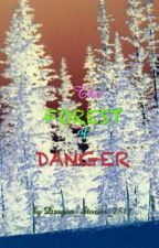 The Forest Of Danger by Dragon_Stories_2511