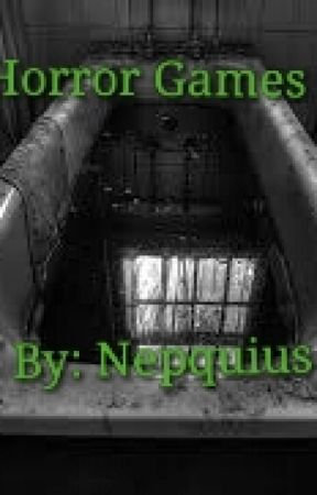 Horror Games by Nepquius