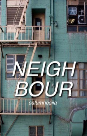neighbour || 5sos  [book 2]
