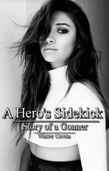 A Hero's Sidekick  [2] - Story of a Gonner ( arrow  fanfiction)