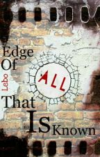 Edge Of All That Is Known  by Lebo_Mashego