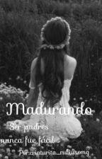 Madurando[#3 secuestrada]/pausada by RubiuhSenpai