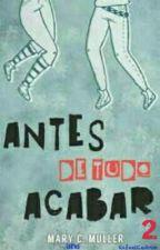 Antes de Tudo Acabar 2 by RafaelCedrim
