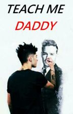 Teach me Daddy.||Ziam Mayne. by holdmeljam