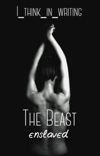 The Beast Enslaved