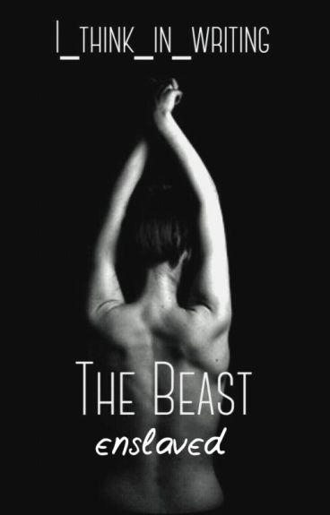 The Beast Enslaved