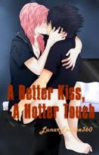 A Better Kiss, A Hotter Touch by yuura_brena
