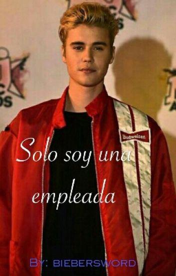 Solo soy una empleada. {Adaptada} - Justin Bieber y tu | Cancelada