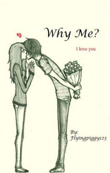 Why Me? by xlovexme
