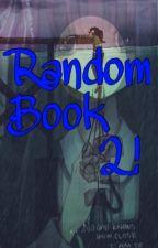 Random Book 2! by deinox