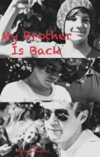 My Brother Is Back by TheRealQueenCaniff
