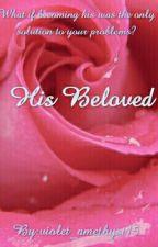 His Beloved by violet_amethyst15
