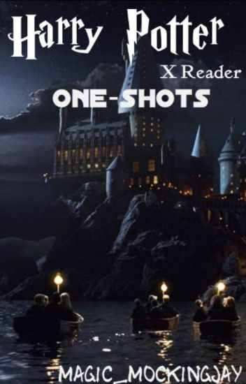 HARRY POTTER X READER one-shots [ON HIATUS]