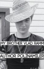 Мой брат Влад Рамм by PolinaMiler