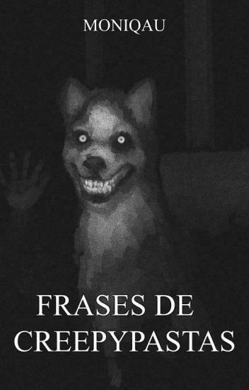 Frases de Creepypastas ©