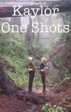 Kaylor One Shots by MaxHowell89