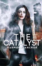 The Catalyst by Kathy_Elise_Camille