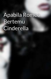 Apabila Romeo Bertemu Cinderella by nistaluvwhitepanda