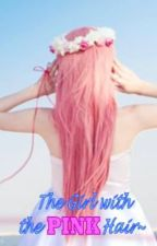 The Girl With The Pink Hair ~ [A BIGBANG 빅뱅 Fanfiction] -DISCONTINUED- by FindersKeepers