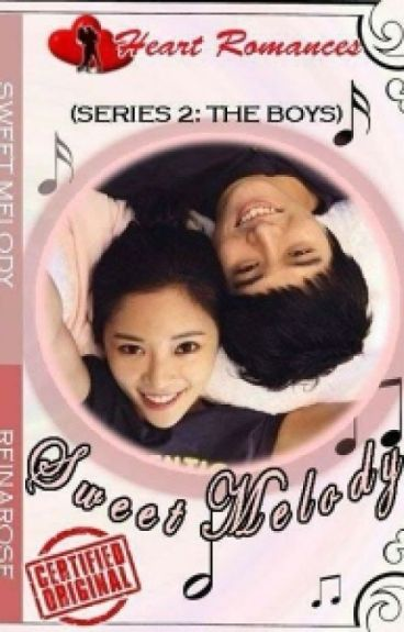 SWEET MELODY (SERIES 2: THE BOYS) BY: REINAROSE