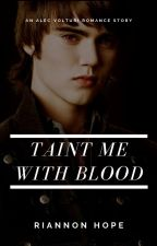 Taint Me with Blood (Alec Volturi) by TheShadowRocker
