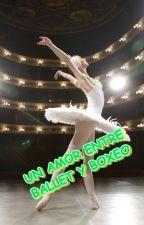 Un Amor Entre Ballet y Boxeo by sweet_dreams_fox