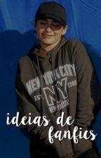 Ideias de Fanfics by cabellodrugs