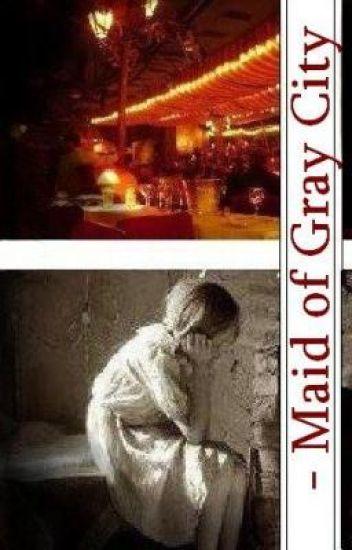 Maid of Gray City-