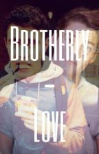 Brotherly-Love (An Alfie Deyes and Finn Harries Fan Fiction) by youtubersfanfic