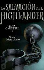 Saga Campbell 5: La salvación del Highlander by SoniaLopezSouto