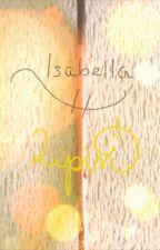 Isabella Lupin: the Short Version by Isabella_Lupin