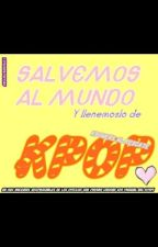 El Mundo De Una K-POPER by alien_kris_kpop