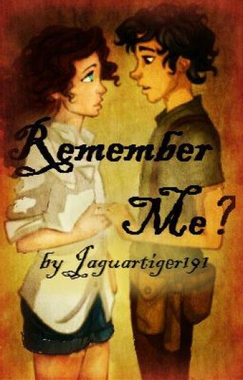 Remember Me? (Percy Jackson-- Leo Valdez Fanfic)