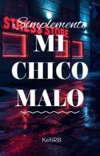 Simplemente Mi Chico Malo (Editando)  by keitiRB