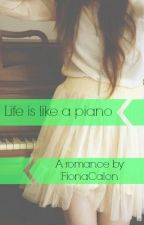 Life's like a piano (serious editing in progress) [ O N  H O L D ] by FionaCalon