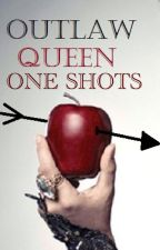 Outlaw Queen One Shots by ArrowThroughApple by ArrowThroughApple