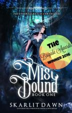Mist Bound |ERC #1| [#Wattys2016] by SkarlitDawn