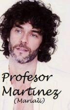 Profesor Martinez - Mariali by ArcticMonkeysLoveFan