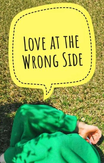 Love At The Wrong Side (TLL Side Story)/completed