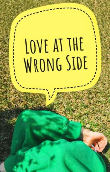 Love At The Wrong Side (TLL Side Story)