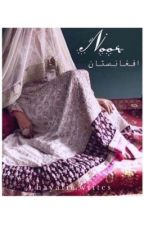 The Noor of Afghanistan by hayatii_writes