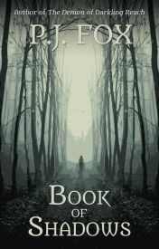 Book of Shadows (Book One) by pjfoxwrites