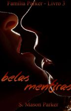 Belas Mentiras (Família Parker #3) by SMasonParker